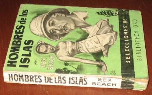 rex beach  hombres de las islas - molino biblioteca oro 1949