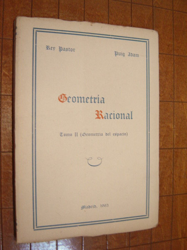 rey pastor - puig adam, geometria racional. madrid 1963