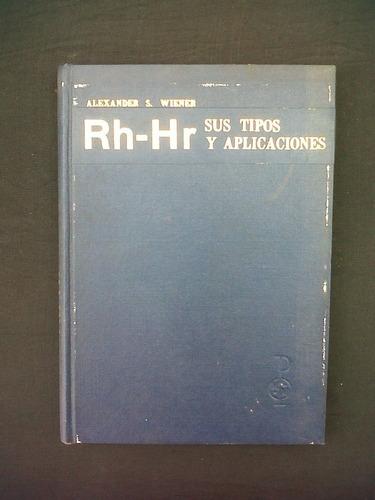 rh - hr sus tipos y aplicaciones, alexander s. wiener