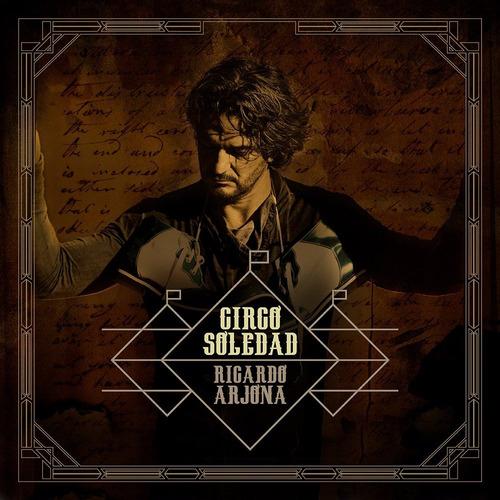 ricardo arjona circo soledad cd nuevo 2017