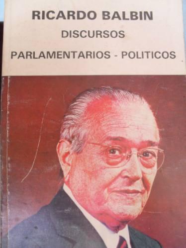 ricardo balbin - discursos parlamentarios - políticos