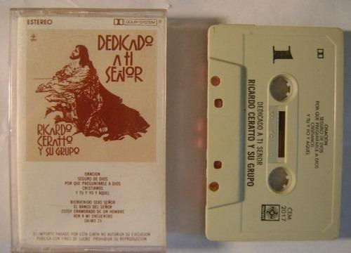 ricardo ceratto y su grupo / dedicado a ti señor 1 cassette