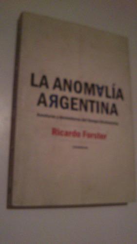 ricardo forster la anomalía argentina tiempo kirschnerista