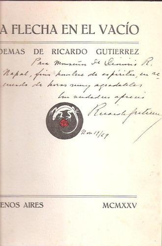 ricardo gutierrez. la flecha en el vacío. 1925. autografiado