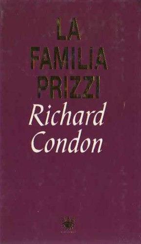 richard condon - la familia prizzi - tapa dura