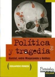 rinesi, eduardo: politica y tragedia- ed. colihue