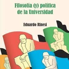 rinesi - filosofia (y) politica de la universidad