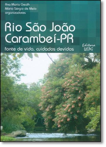 rio são joão carambeí-pr: fonte de vida, cuidados devidos