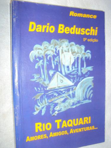 rio taquari: amores, amigos, aventuras... (sebo amigo)