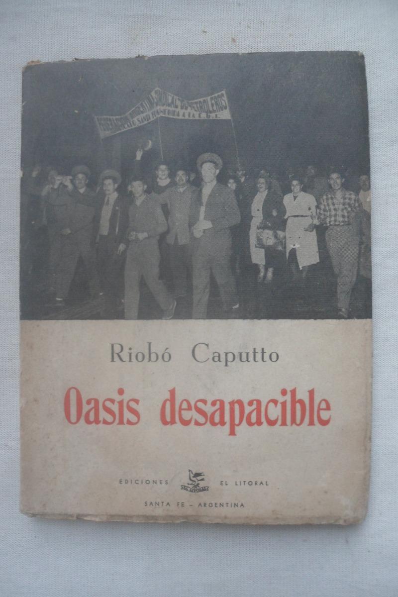 0b4a2ac702 Riobo Caputto. Oasis Desapacible. El Litoral Ediciones. -   350