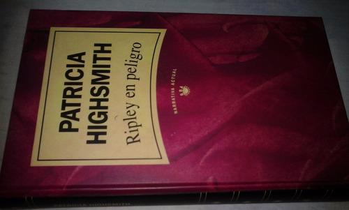 ripley en peligro de patricia highsmith r b a