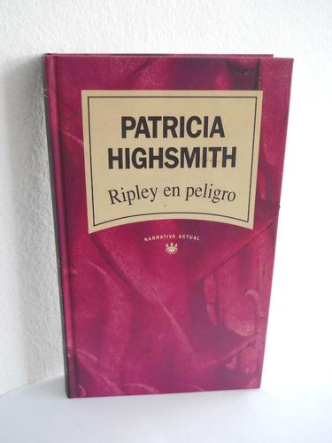 ripley en peligro - patricia highsmith