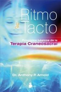 ritmo y tacto: principios basicos de la terapia craneosacra