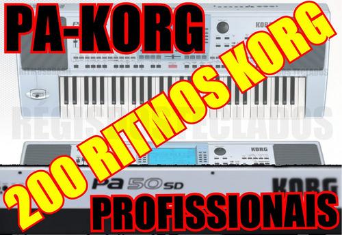 ritmos korg são 200 ritmos  toda linha pa profissionais
