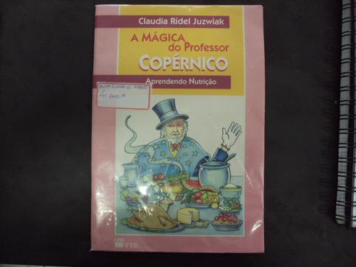r/m - livro a magia do professor copérnico aprendendo nutriç