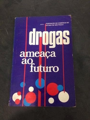 r/m - livro - drogas ameaça ao futuro