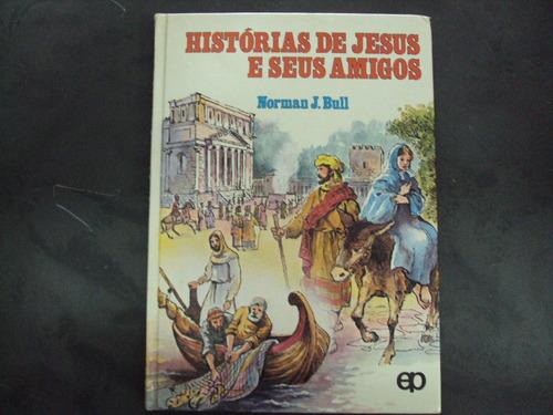 r/m - livro - histórias de jesus e seus amigos norman j. bul