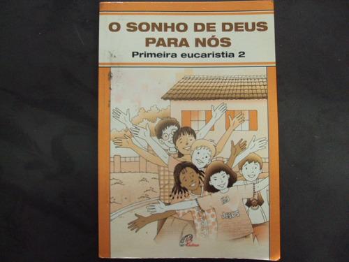 r/m - livro - o sonho de deus para nós - primeira eucaristis