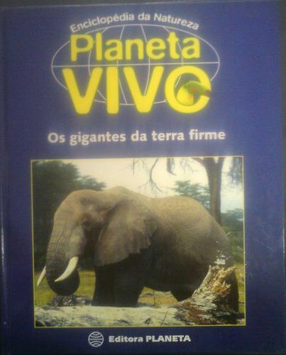 r/m - livro - planeta vivo - os gigantes da terra firme