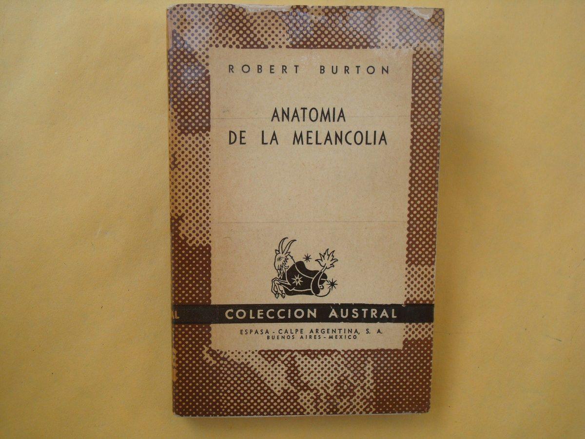 Excelente Anatomía De La Melancolía De Robert Burton Imágenes ...