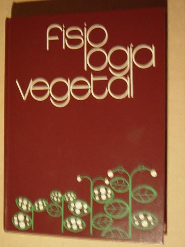 robert devlin, fisiología vegetal. ediciones omega 1982