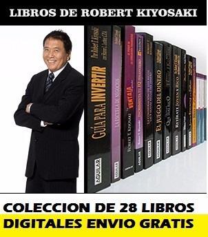 robert kiyosaki superación personal 28 libros pdf - ebook