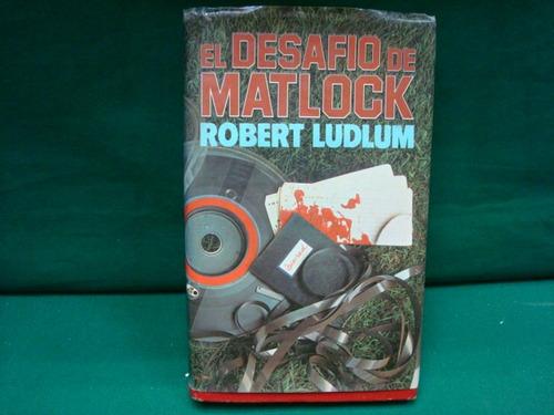 robert ludlum, el desafío de matlock.