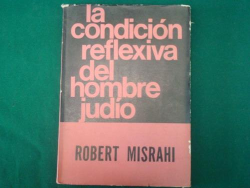 robert misrahi, la condición reflexiva del hombre judío