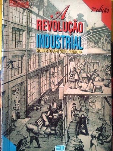 roberto antonio iannone a revoluçao industrial 7ª ed moderna