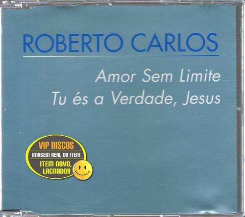 roberto carlos cd single amor sem limite - 2 faixas - raro