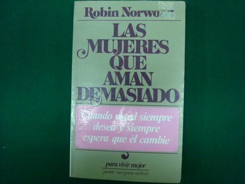 robin norwo, la mujeres que aman demasiado, javier vergara