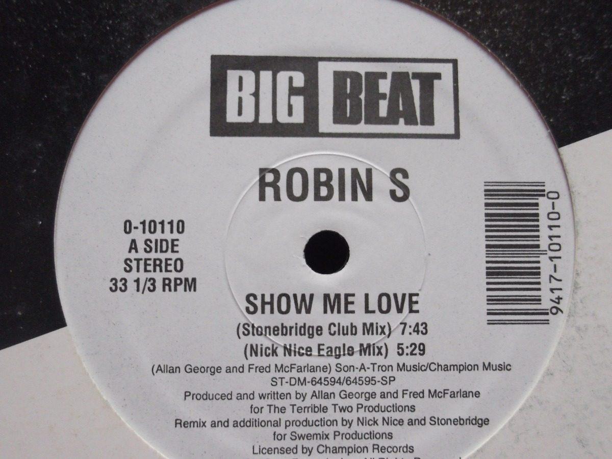 Robin S  - Show Me Love (stonebridge Club Mix) 4 Tracks - $ 800 00