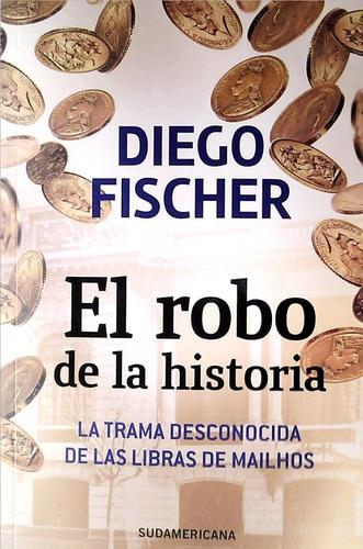 robo de la historia / diego fischer (envíos)