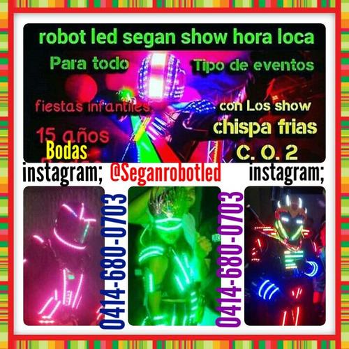 robot led segan y chica led ! hora loca shows