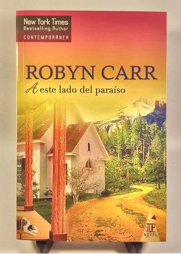 robyn carr - a este lado del paraíso (papel)