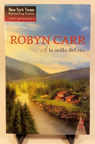 robyn carr - a la orilla del río (papel, importado)
