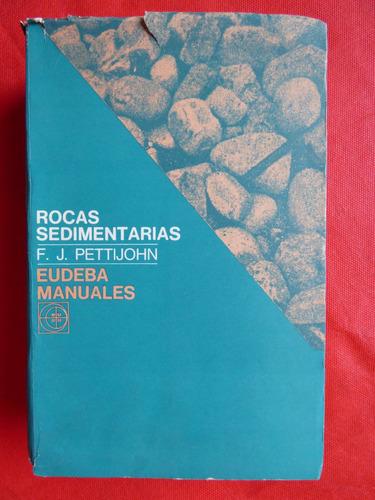 rocas sedimentarias pettijohn f.j. eudeba manuales 1976