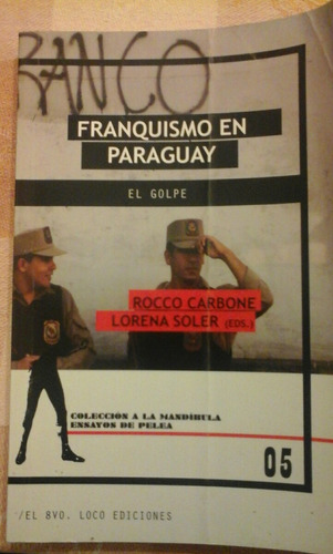 rocco carbone, lorena soler. franquismo en paraguay