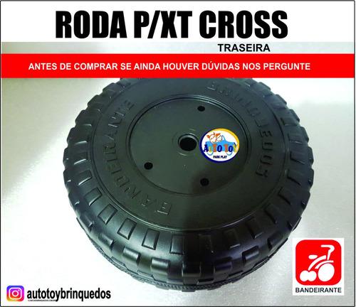 roda traseira p/ xt cross 6v  bandeirante (1 roda)