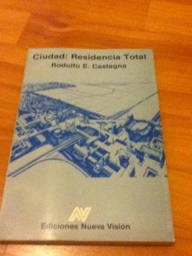 rodolfo castagna ciudad: residencia total