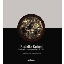 rodolfo knittel. fotógrafo y viajero; margarita alvarado, m