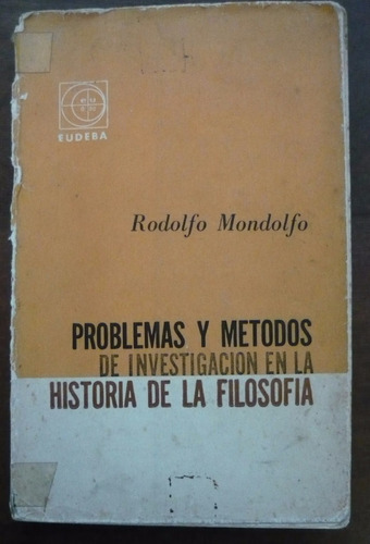 rodolfo mondolfo - problemas en la historia de la filosofia