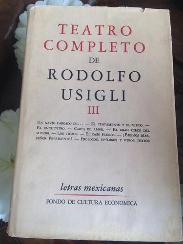 rodolfo, usigli, teatro completo, tomo 3.