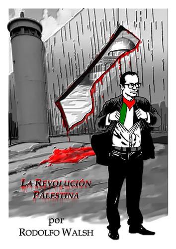 rodolfo walsh - la revolución palestina (nuevo!!!)