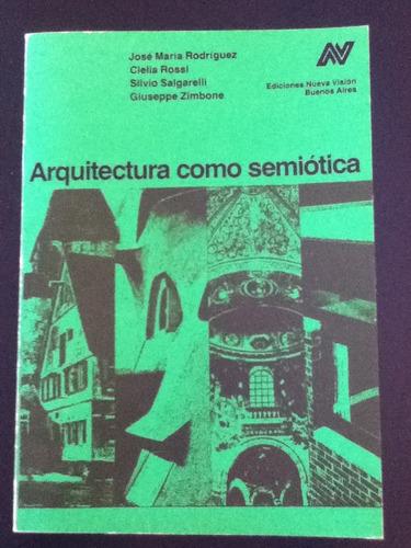 rodriguez, rossi y otros  arquitectura como semiotica