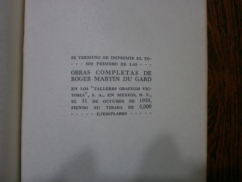 roger martin du gar obras completas tomo 1 ed. aguilar 1959