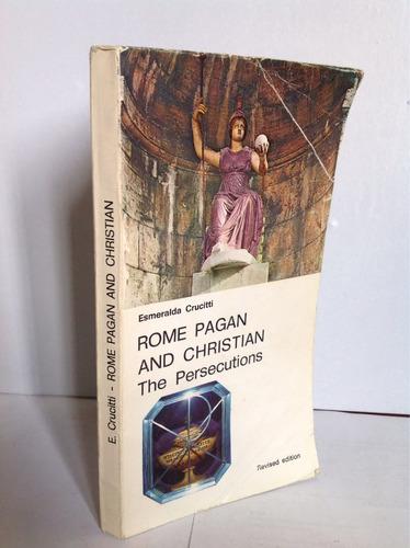 roma pagano y cristiano. las persecuciones. (inglés)