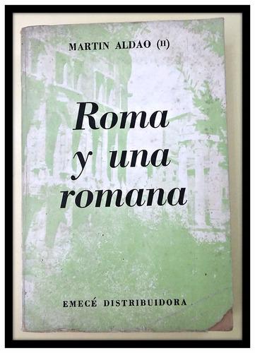 roma y una romana  martin aldao