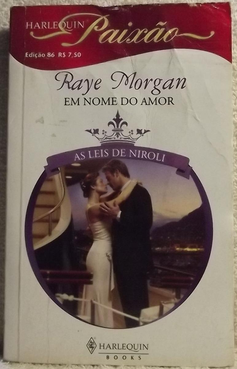 Romance Paixao Nº 86 Raye Morgan Em Nome Do Amor B
