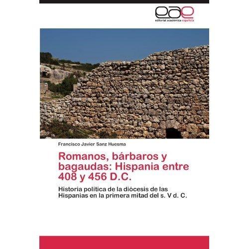 romanos, b rbaros y bagaudas: hispania entre 40 envío gratis